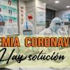 CORONAVIRUS Epidemia mundial Hay solución